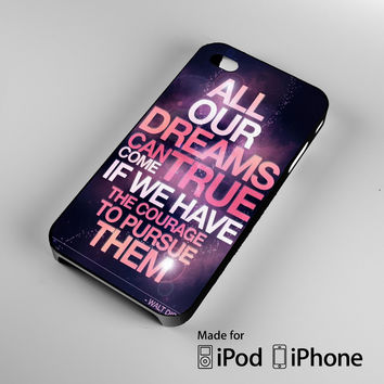 Walt disney Quotes iPhone 4S 5S 5C 6 6Plus, iPod 4 5, LG G2 G3, Sony Z2 Case