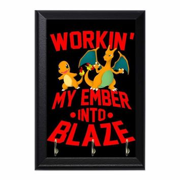 Workin My Ember Into Blaze Decorative Wall Plaque Key Holder Hanger