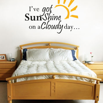 Vinyl Wall Decal Sticker I've Got Sunshine #5195