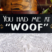You Had Me at Woof Painted Wood Dog Sign Wall Decor