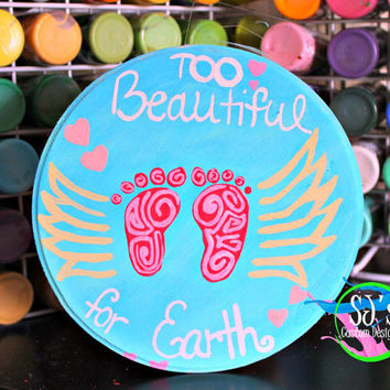 Too beautiful for Earth baby girl infant loss, burial piece or grave decoration, Baby girl infant loss awareness, Infant loss awareness.