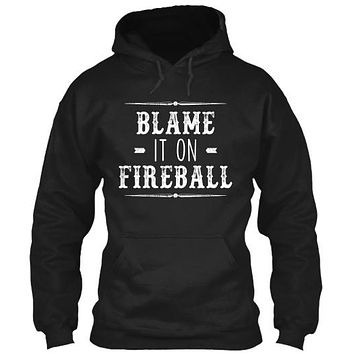 Blame It On Fireball Whiskey T-Shirt