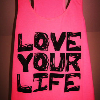 Workout Tank Top - Love Your Life - Pink with Black Writing Workout Racerback Tank Top - Size X-Large