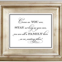 Come As You Are We Are All Family 8x10 No Seating Plan Wedding Sign Customized Personalized Typography Art Print