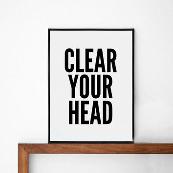 Clear your head poster, prints, inspirational poster, wall decor, mottos, graphic design, inspirational, motivational, typography art