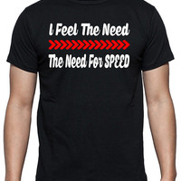 I Feel The Need, The Need For Speed - Movie Quote T-Shirt for Top Gun