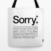 Sorry.* For a limited time only. (White) Tote Bag by WORDS BRAND™ | Society6