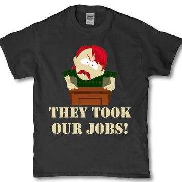 They took our jobs -adult unisex south park t-shirt