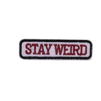 STAY WEIRD Iron On Patch
