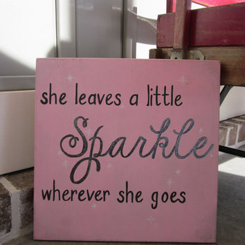 She leaves a little Sparkle wherever she goes - Painted Wood Sign art, wall decor, Wood Quote, Rustic, Girl's Room, Nursery, Pink, Black