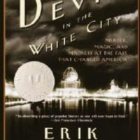 The Devil in the White City: Murder, Magic, and Madness at the Fair That Changed America by Erik Larson, Paperback | Barnes & Noble®