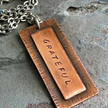 Grateful Necklace, Long Copper Pendant, Vertical Necklace, Hand Stamped, Quote Jewelry