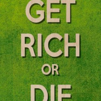 'Get Rich Or Die Trying' w/ Bag of Money - Plywood Wood Print Poster Wall Art