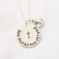 You Make Me Strong Necklace ~ Sterling Silver, Hand Stamped, One Direction, Lyrics, Cross, Anchor, Christian Jewelry, Inspirational Jewelry