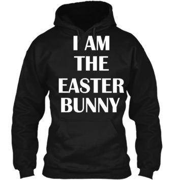 I am the Easter Bunny Mens Funny Shirt Pullover Hoodie 8 oz