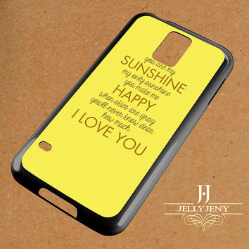 You Are My Sunshine My Only Sunshine Samsung Galaxy S3 S4 S5 S6 S6 Edge Case | Galaxy Note 3 4 Case