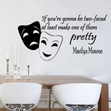 Housewares Vinyl Decal Marilyn Monroe Quote If You Gonna Be Two-faced Home Wall Art Decor Removable Stylish Sticker Mural Unique Design for Any Room