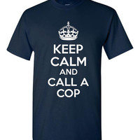 Keep Calm And Call A Cop Awesome Support a Police Officer T Shirt Youth Ladies And Unisex Styles and Sizes
