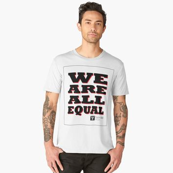'We Are Equal' Men's Premium T-Shirt by hypnotzd
