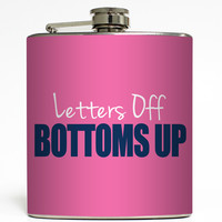 Letters Off Bottoms Up - Sorority Flask
