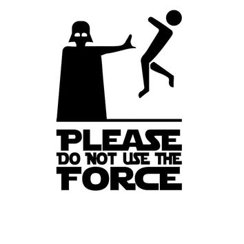 13CM*18.3CM Please Do Not Use The Force - Vinyl Decal Sticker Star Wars Vader Car Stylings Decoration Black/Sliver C8-1407