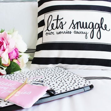 Let's Snuggle Our Worries Away Pillow Cover
