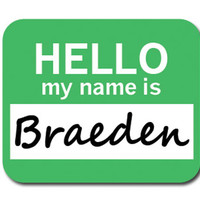 Braeden Hello My Name Is Mouse Pad