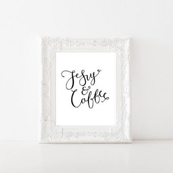 Wall art prints, hand lettering prints, calligraphy prints, Jesus, coffee art, christian art, drawing and illustration, pen and ink
