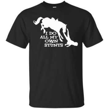 I Do All My Own Stunts HORSE T Shirt - slogan tee gift funny present riding