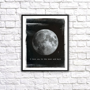 I Love you to the Moon and Back Quote, Wall Art Print, Inspirational Quote, Moon, Stars, Black and White, Night Sky, Wall Home Decor