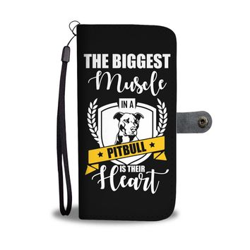 """The Biggest Muscle In A Pit Bull Is Their Heart"" Phone Wallet Case"