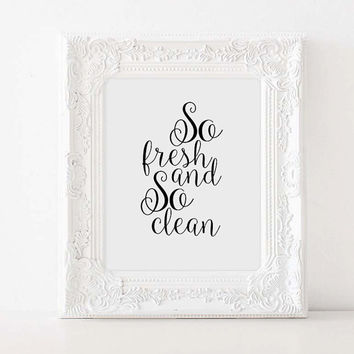 "Inspirational poster ""So Fresh and So Clean"" Home decor Instant download Room poster Typographic print Typography art Motivational quote"