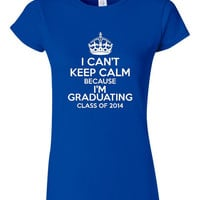 I Can't Keep Calm I'm Graduating Class of 2014 Great Graduation Gift Get FOr the Holidays Makes Awesome Seniors Gift Seniors T Shirt