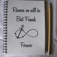 LIMITED EDITION with startdust white cover- Reasons we will be best friends forever (infinity anchor)- 5 x 7 journal