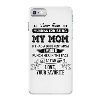 Dear Mom, Love, Your Favorite iPhone 7 Case