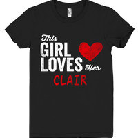 This Girl Loves her CLAIR Personalized T-Shirt