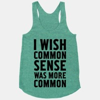 I Wish Common Sense Was More Common