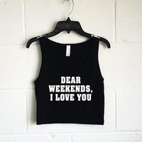 Dear Weekends, I Love You Bella + Canvas Ladies' Poly-Cotton Crop Tank