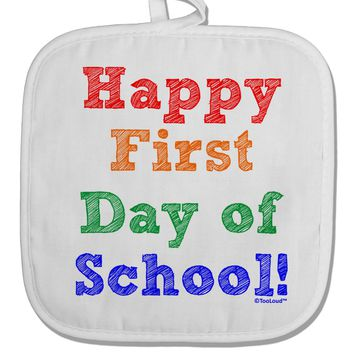 Happy First Day of School White Fabric Pot Holder Hot Pad
