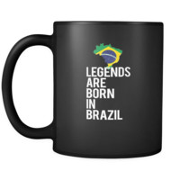 Brazil Legends are born in Brazil 11oz Black Mug