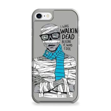 I Was Walking Dead Before It Was Cool iPhone 6 | iPhone 6S Case