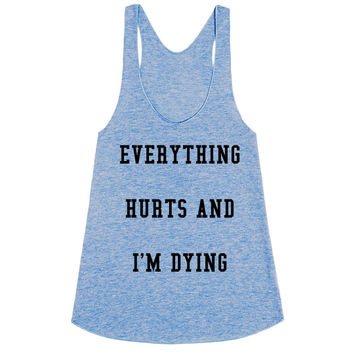 Everything Hurts Blue Racerback