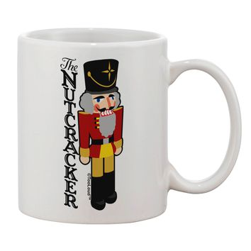 The Nutcracker with Text Printed 11oz Coffee Mug by TooLoud