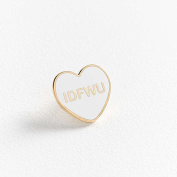 Yesterdays IDFWU Candy Heart Pin - Urban Outfitters