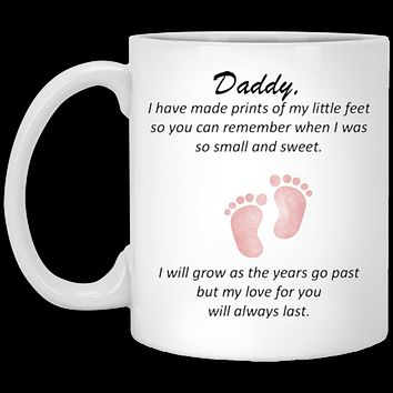 Fathers Day Gift From Daughter - Daddy I Left Prints - Novelty Fathers Day Coffee Mug