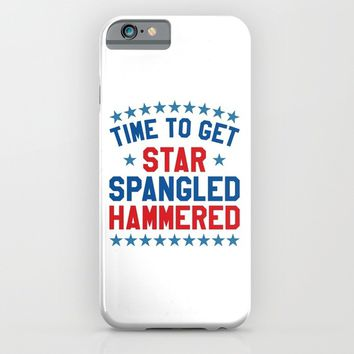 Time to Get Star Spangled Hammered - 4th of July iPhone & iPod Case by CreativeAngel