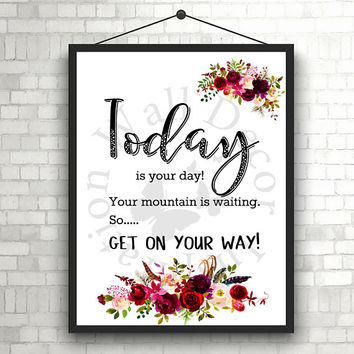 Today is your day | Graduation Graduate | Art Print | Home decor print | Inspiration Printable | Typography | Motivation Quote