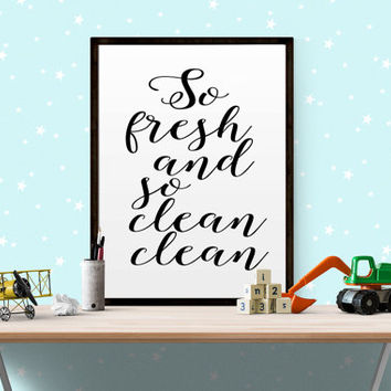 "NURSERY QUOTE ""So Fresh and So Clean"" Laundry Room Kids Room Decor Print Bathroom Art Print Kids Bathroom Bathroom Quote Bathroom Printable"