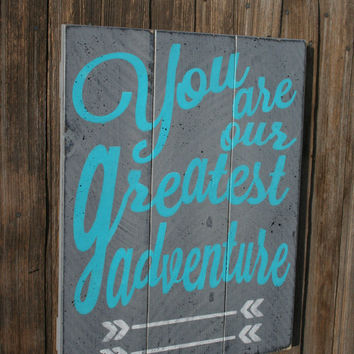 You Are Our Greatest Adventure Boys Nursery Sign Pallet Sign Gray and Turquoise Nursery Decor Boys Nursery Wall Art  Boys Rustic Bedroom