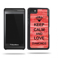Keep Calm And Love Diamonds Red Wood Blackberry Z10 Case - For Blackberry Z10